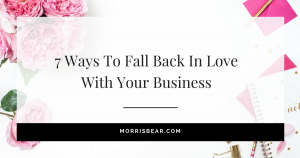 Are you headed for business divorce? Here's 7 ways to fall back in love with your business.